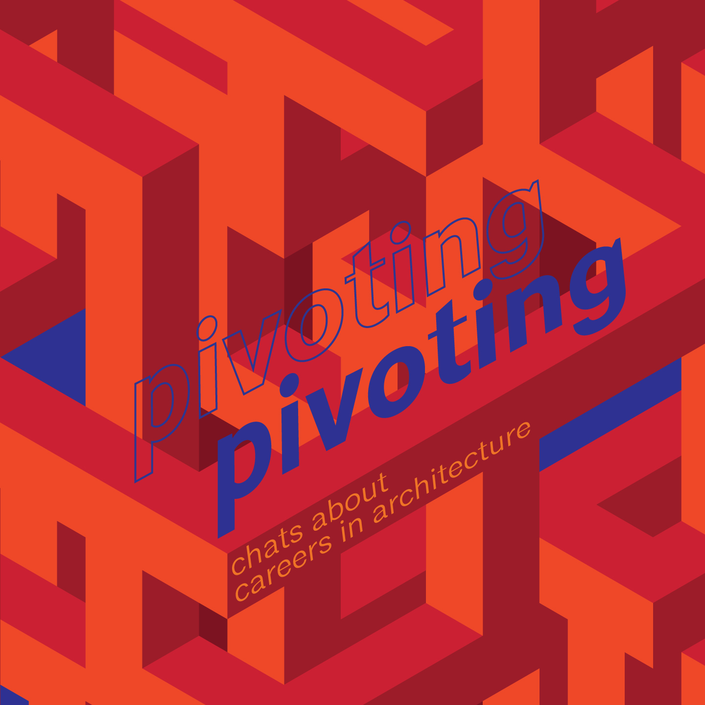 Pivoting: Chats About Careers in Architecture