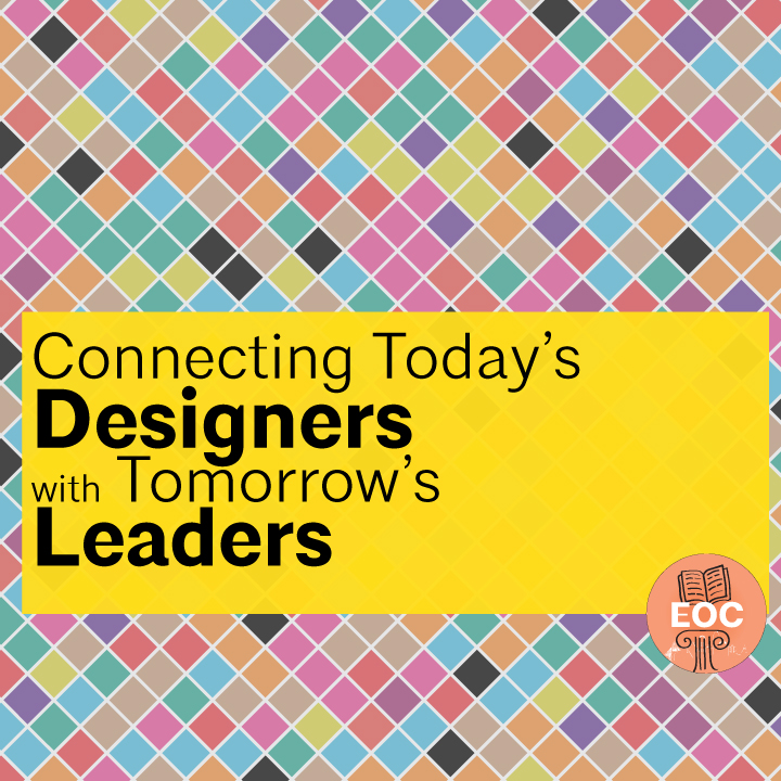 Connecting Today's Designers to Tomorrow's Leaders