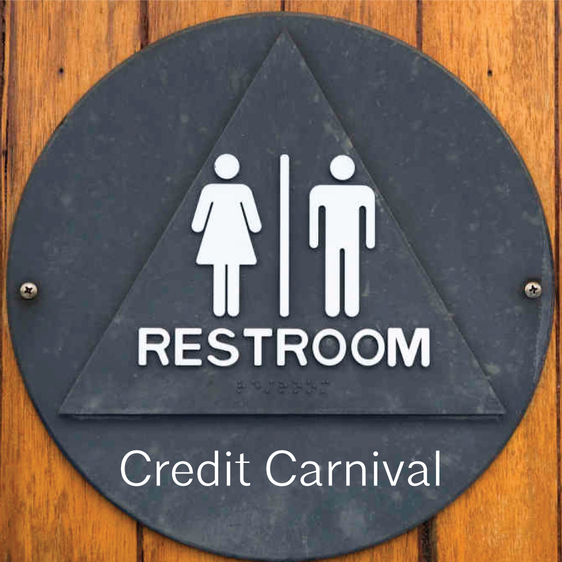 Credit Carnival: Restrooms