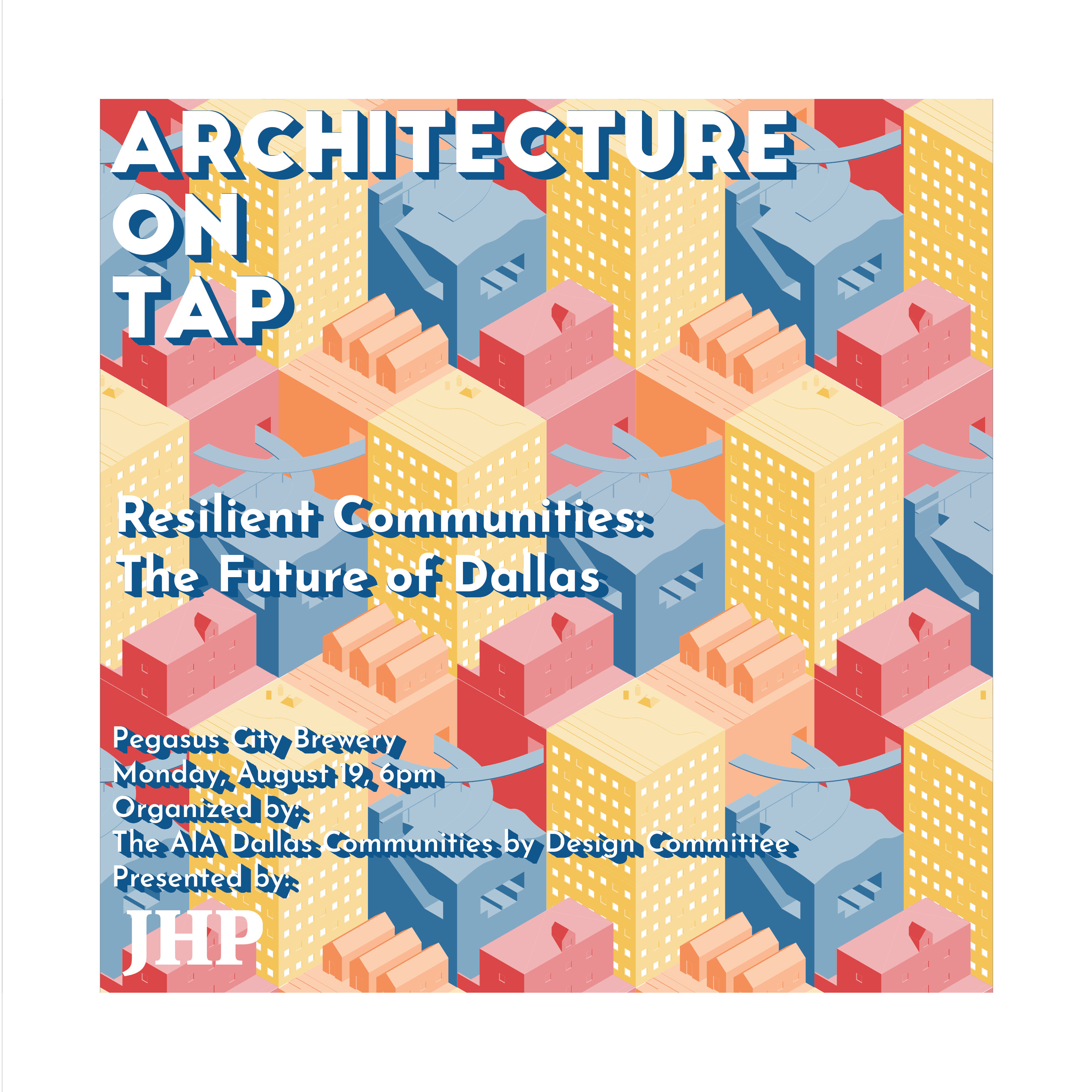 Architecture On Tap: Resilient Communities: The Future of Dallas