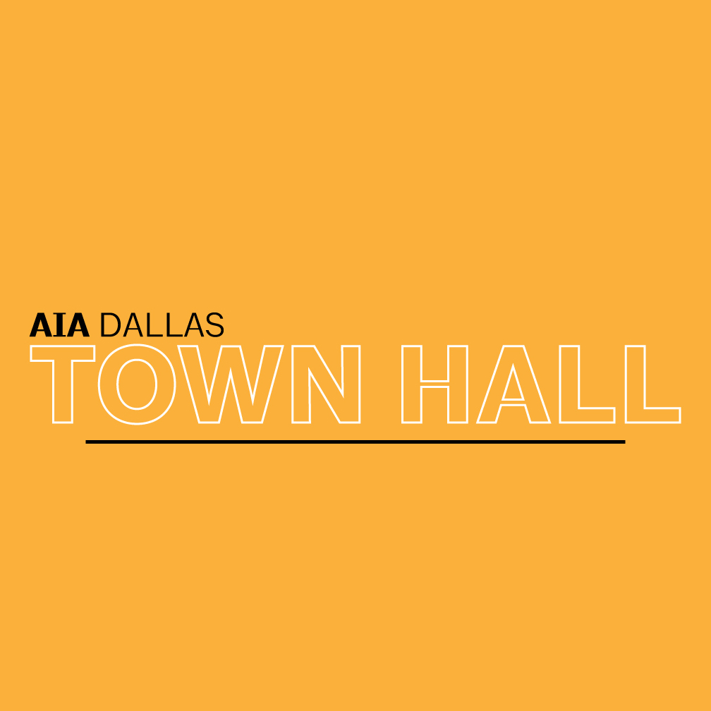 AIA Dallas Allied Members Town Hall