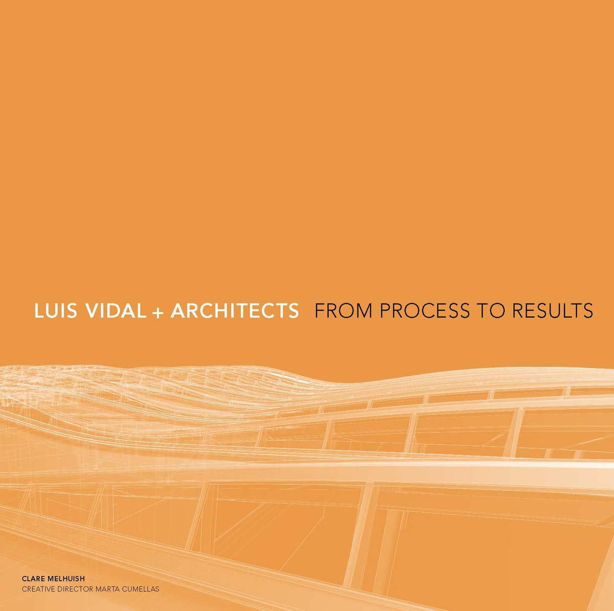 Luis Vidal + Architects: From Process to Results